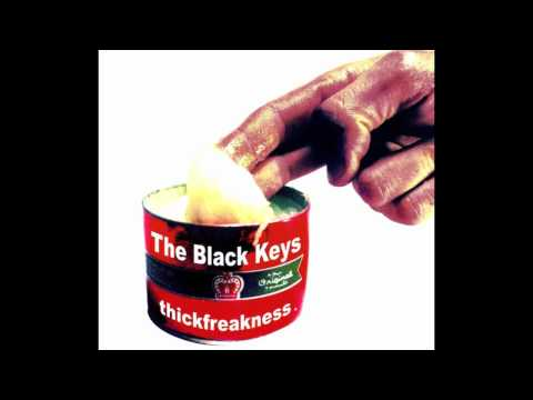 The Black Keys - Thickfreakness - 09 - If You See...