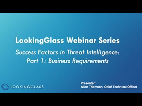 Success Factors in Threat Intelligence: Part 1 – Business Requirements