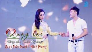 Quay Lại - Tuấn Quang ft Hồng Phượng (MV OFFICIAL)