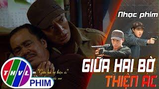 THVL   Nhạc phim Giữa hai bờ thiện ác: Đâu những giấc mơ - Nguyễn Phú Cường