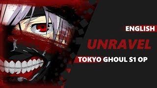 ENGLISH TOKYO GHOUL OP - unravel [Dima Lancaster]