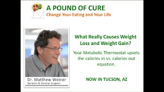 What Really Causes Weight Loss and Weight Gain? Dr. Matthew Weiner explains...