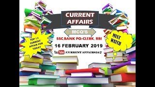 16th February Current Affairs 2019 || Daily Current Affairs for SSC, BANK PO/CLERK , RBI, IBPS ll