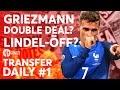 Griezmann, Lindelöf, Memphis | Manchester United Transfer News | TRANSFER DAILY #1