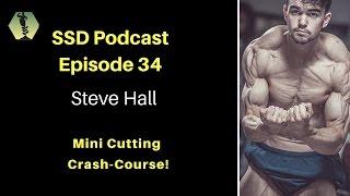 SSD Podcast Ep. 34: Steve Hall: Mini-Cutting Crash Course!