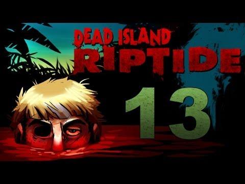 Dead Frames - Dead Island Riptide Co-op Walkthrough w/ SSoHPKC : Kootra : Nova : Part 13 - Gas Can of Victory