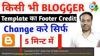 How To Remove Footer Credit any Blogger Template | कीसी भी Blogger Template का  Credit  Remove करे