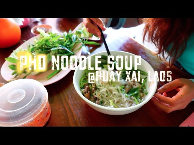 HOW TO eat Pho noodle soup at Huay Xai, Laos