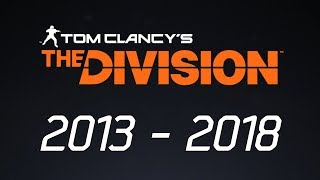 The Entire Life/History of The Division | A Look Back [2013 - 2018]