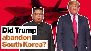Did Trump abandon South Korea at the North Korea summit? | Eugene Gholz