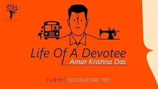 Life of a Devotee Episode 01 - Amar Krishna Das