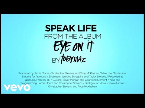 Tobymac - Speak Life (lyrics) video