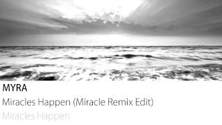 Myra - Miracles Happen (Miracle Remix Edit)