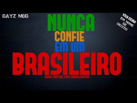 Nunca confie em um BRASILEIRO - DayzMod