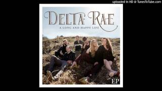 Delta Rae A Long And Happy Life