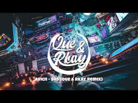 Avicii   SoS Que & Rkay Remix