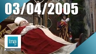 20h France 2 Du 03 Avril 2005  Mort De Jean Paul Ii  Archive Ina