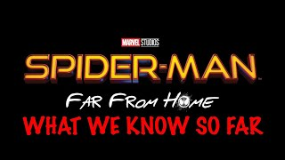 Spider-Man: Far From Home - What We Know So Far