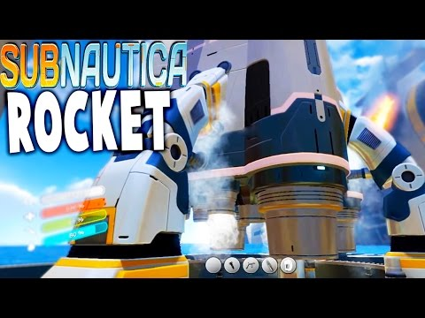 Subnautica - END GAME ROCKET, LAUNCH PAD, COCKPIT, SNEAK PEAK - Subnautica Gameplay