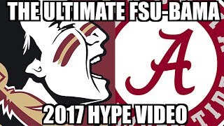 THE ULTIMATE FSU-BAMA 2017 HYPE VIDEO