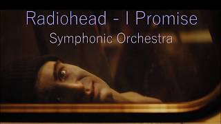 Radiohead I Promise Symphonic Orchestra Cover