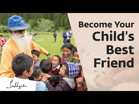 6 Things To Do to Earn Your Child's Friendship – Sadhguru