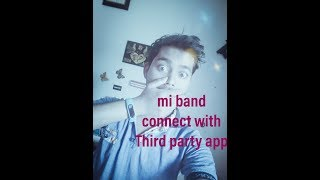How To Cnnect Mi Band With Your Mi Phone,With Third Party App #Video 71