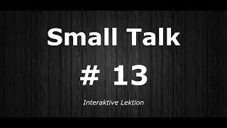 Deutsch Lernen | Interaktive Lektion 13 | Wann musst du arbeiten? | #SmallTalk | Learn German HD♫