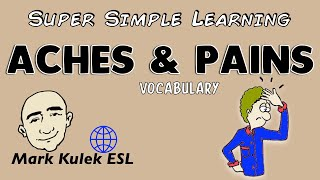 Feeling Aches and Pains | Basic Vocabulary Practice | English Speaking Practice | ESL | EFL | ELL