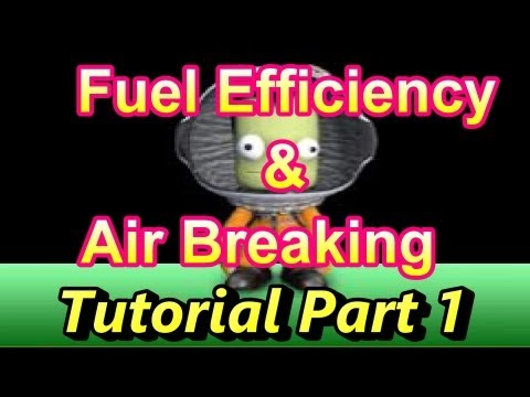 Kerbal Space Program : Fuel Efficiency & Air Breaking Tutorial Part 1