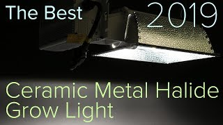 The Best Ceramic Metal Halide Grow Light 2019 - Growers Choice Maxibright MIGRO