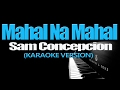 MAHAL NA MAHAL - Sam Concepcion (KARAOKE VERSION) Mp3