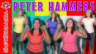 Peter Hammers   Children Songs   Nursery Rhymes   Music For Kids   Songs For Kids   Sing With Sandra