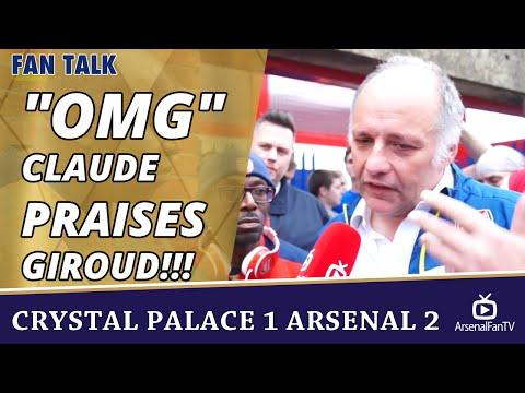 """OMG"" Claude Praises Giroud!!!  | Crystal Palace 1 Arsenal 2"