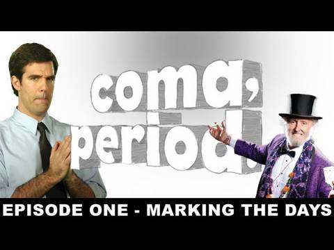 Coma, Period. Episode 1 Marking the Days