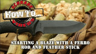 How to Start a Blaze With a Feather Stick and Ferro Rod - Best Bushcraft Survival Knife Schrade