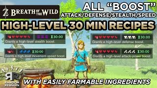 Zelda: Breath of the Wild - Best High-Level 30 Min. Attack/Defense/Stealth/Speed Recipes