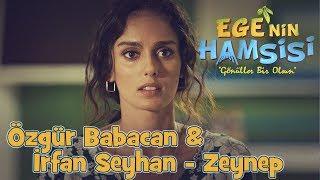 Özgür Babacan & İrfan Seyhan - Zeynep - Ege'nin Hamsisi 8.Bölüm