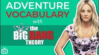 Adventure & Fantasy Vocabulary Words | Learn English with the Big Bang Theory