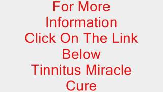 Tinnitus Miracle Cure - Fast and Inexpensive