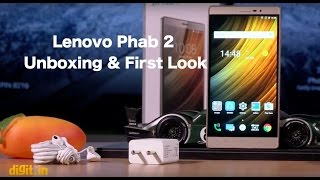 Lenovo Phab 2 Unboxing and First Impressions | Digit.in