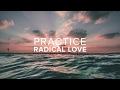 Radical Love - Practice Radical Love - Peter Tanchi