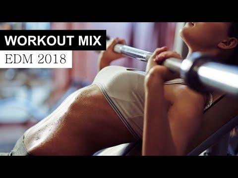 Workout Motivation Mix 2018 - EDM House Electro Music