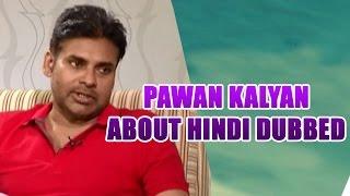 Pawan Kalyan Interview About Hindi Dubbed | Sardaar Gabbar Singh Success