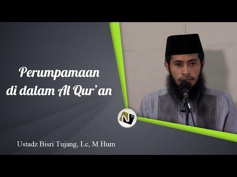 Ust Bisri Tujang, Lc MHum - Al Amtsal Fil Qur'an