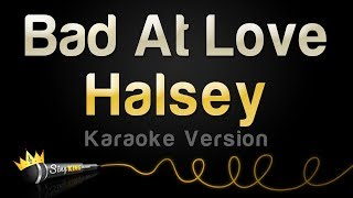 Download Lagu Halsey - Bad At Love (Karaoke Version) Gratis STAFABAND