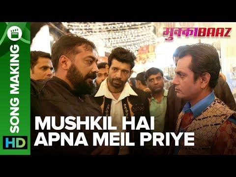 Mukkabaaz | Making of Mushkil Hai Apna Meil | Nawazuddin Siddiqui, Vineet & Zoya | Anurag Kashyap
