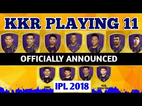 KKR Team Playing 11 For IPL 2018 | Officially Announced