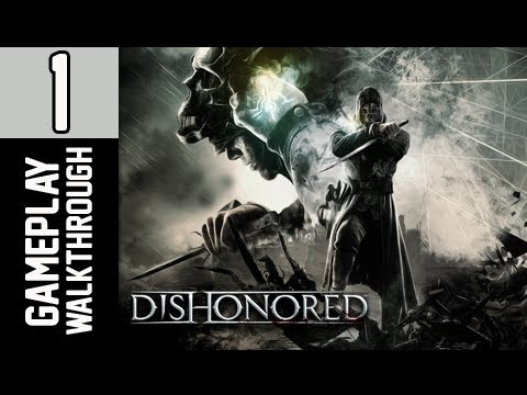 Dishonored Walkthrough - Part 1 Empresses & Betrayal Let
