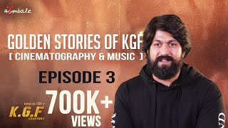 Golden Stories Of KGF - Episode 3 - Cinematography & Music | Yash, Srinidhi Shetty